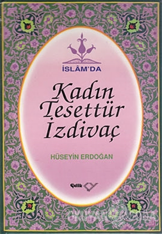 İslam'da Kadın, Tesettür, İzdivaç (Ciltli) - Hüseyin Erdoğan - Çelik Y