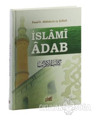 İslami Adab (Kitabu'l Adab Tercümesi) (Ciltli) - Fuad B. Abdilaziz Eş-