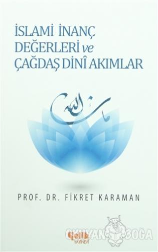 İslami İnanç Değerleri ve Çağdaş Dini Akımlar - Fikret Karaman - Çelik