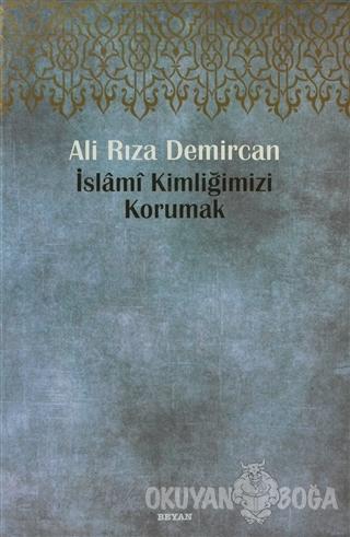 İslami Kimliğimizi Korumak (Ciltli)