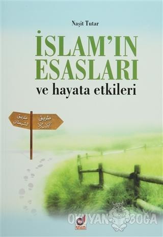 İslam'ın Esasları ve Hayata Etkileri - Naşit Tutar - Dua Yayınları