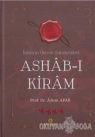 İslam'ın Örnek Şahsiyetleri Ashab-ı Kiram - Adem Apak - Ensar Neşriyat