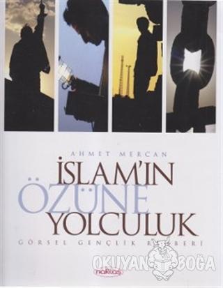 İslam'ın Özüne Yolculuk - Ahmet Mercan - Nakkaş Yapım ve Prodüksiyon
