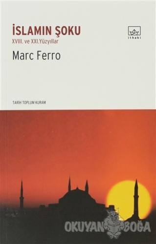 İslamın Şoku - Marc Ferro - İthaki Yayınları