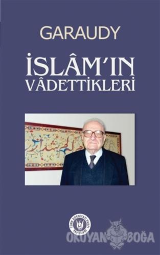 İslam'ın Vadettikleri - Roger Garaudy - Türk Edebiyatı Vakfı Yayınları