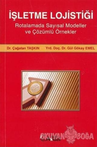 İşletme Lojistiği - Çağatan Taşkın - Alfa Aktüel Yayınları