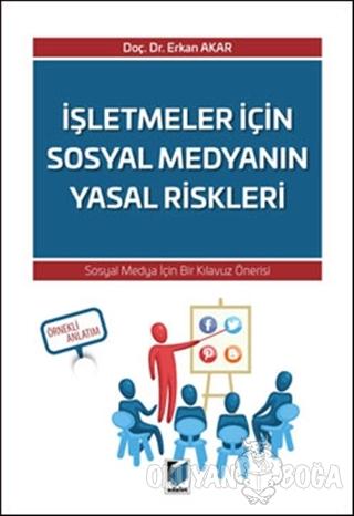 İşletmeler İçin Sosyal Medyanın Yasal Riskleri - Erkan Akar - Adalet Y