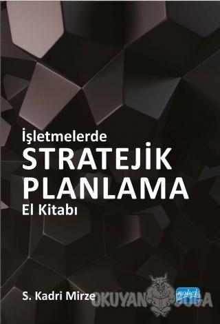 İşletmelerde Stratejik Planlama El Kitabı - S. Kadri Mirze - Nobel Aka