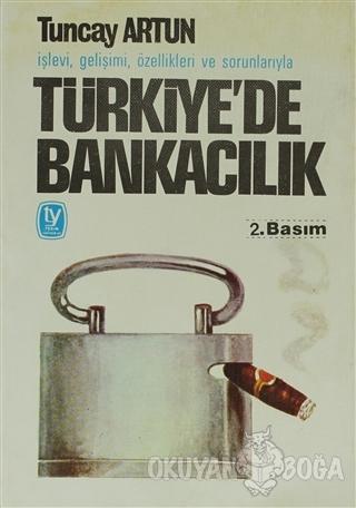 İşlevi, Gelişimi, Özellikleri ve Sorunlarıyla Türkiye'de Bankacılık -