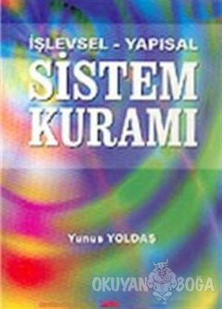 İşlevsel - Yapısal Sistem Kuramı - Yunus Yoldaş - Roma Yayınları