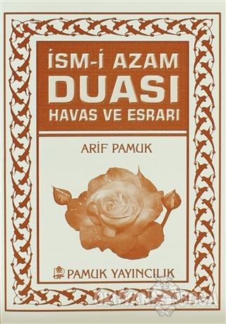 İsm-i Azam Duası Havas ve Esrarı - Mini Boy (Dua-060) - Arif Pamuk - P