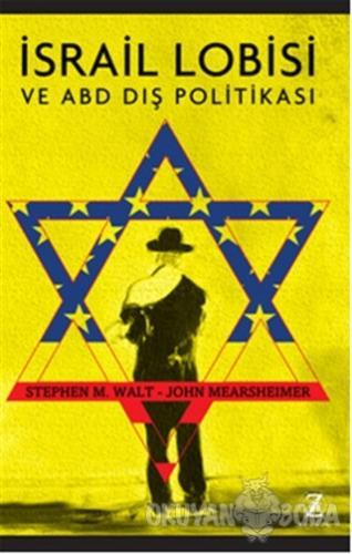 İsrail Lobisi - Stephen M. Walt - Zodyak Kitap