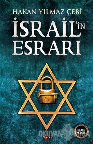 İsrail'in Esrarı - Hakan Yılmaz Çebi - Tutku Yayınevi