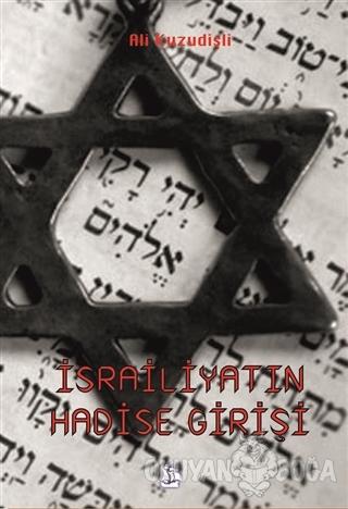 İsrailiyatın Hadise Girişi - Ali Kuzudişli - Serüven Kitap