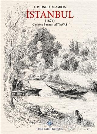 İstanbul (1874) - Edmondo De Amicis - Türk Tarih Kurumu Yayınları
