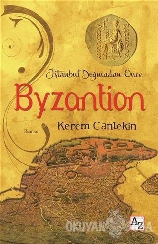 İstanbul Doğmadan Önce Byzantion - Kerem Cantekin - Az Kitap