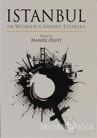 Istanbul in Women's Short Stories - Hande Öğüt - Milet Yayınları