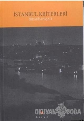İstanbul Kriterleri - İbrahim Paşalı - Birun Kültür Sanat Yayıncılık