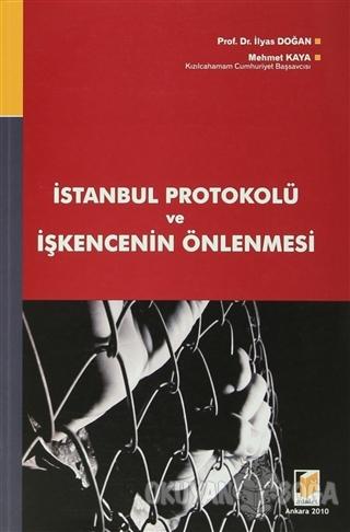 İstanbul Protokolü ve İşkencenin Önlenmesi - Mehmet Kaya - Adalet Yayı