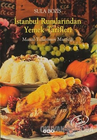 İstanbul Rumlarından Yemek Tarifleri (Ciltli)