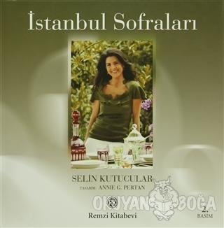 İstanbul Sofraları (Ciltli) - Selin Kutucular - Remzi Kitabevi