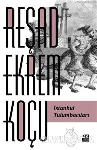 İstanbul Tulumbacıları - Reşad Ekrem Koçu - Doğan Kitap