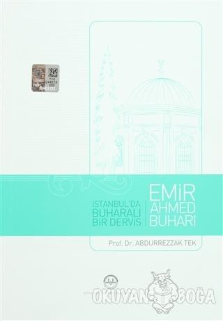 İstanbul'da Buharalı Bir Derviş Emir Ahmed Buhari - Abdurrezzak Tek -