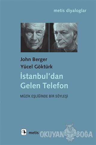 İstanbul'dan Gelen Telefon - John Berger - Metis Yayınları