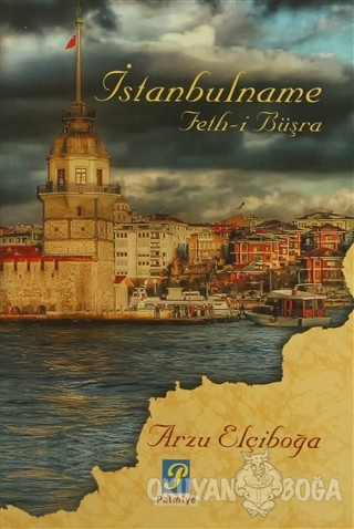 İstanbulname - Arzu Elçiboğa - Palmiye Kitapları