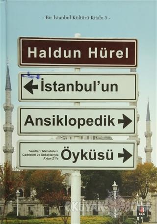 İstanbul'un Ansiklopedik Öyküsü (Ciltli) - Haldun Hürel - Kapı Yayınla