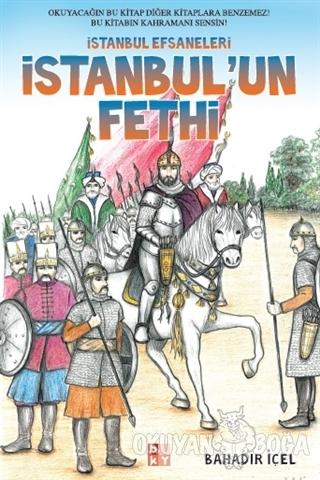 İstanbul'un Fethi - Bahadır İçel - Babıali Kitaplığı