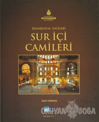 İstanbul'un İncileri - Sur İçi Camileri (Ciltli)