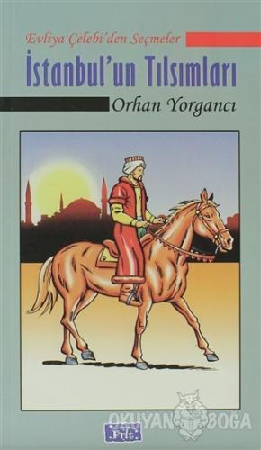 İstanbul'un Tılsımları - Orhan Yorgancı - Parıltı Yayınları
