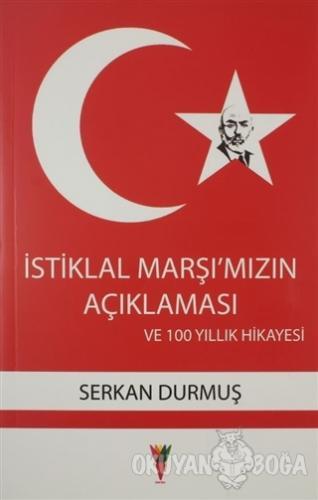 İstiklal Marşı'mızın Açıklaması ve 100 Yıllık Hikayesi - Serkan Durmuş