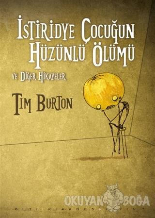 İstiridye Çocuğun Hüzünlü Ölümü ve Diğer Hikayeler - Tim Burton - Altı
