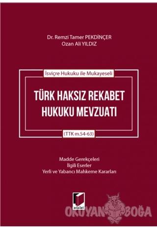 İsviçre Hukuku ile Mukayeseli Türk Haksız Rekabet Hukuku Mevzuatı (Cil