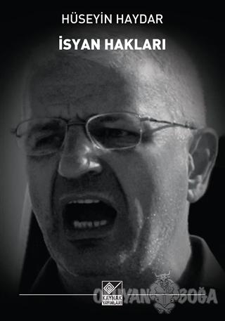 İsyan Hakları (Ciltli) - Hüseyin Haydar - Kaynak Yayınları