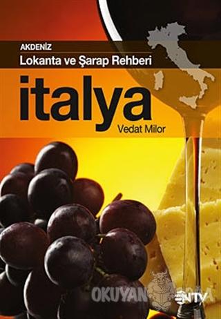 İtalya - Lokanta ve Şarap Rehberi - Vedat Milor - NTV Yayınları