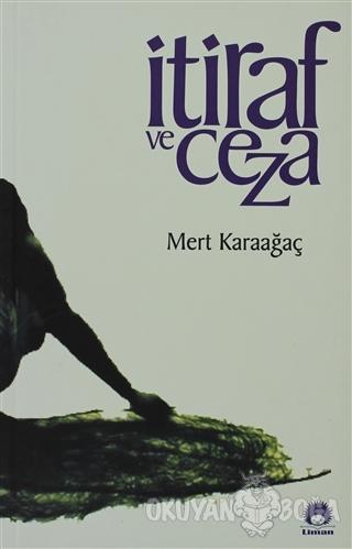 İtiraf ve Ceza - Mert Karaağaç - Liman Yayınları