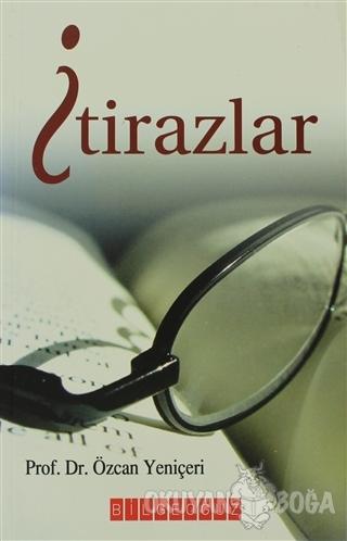 İtirazlar - Özcan Yeniçeri - Bilgeoğuz Yayınları