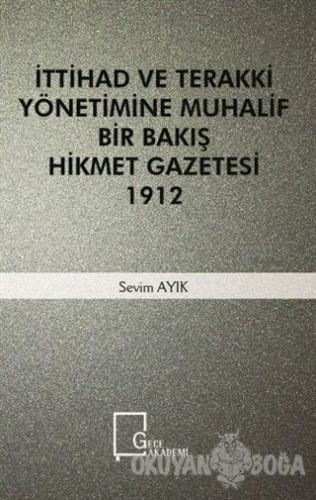 İttihad ve Terakki Yönetimine Muhalif Bir Bakış Hizmet Gazetesi 1912