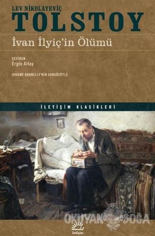 İvan İlyiç'in Ölümü - Lev Nikolayeviç Tolstoy - İletişim Yayınevi