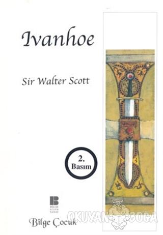 Ivanhoe - Walter Scott - Bilge Kültür Sanat