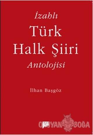 İzahlı Türk Halk Şiiri Antolojisi - İlhan Başgöz - Pan Yayıncılık