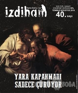 İzdiham Dergisi Sayı: 40 Temmuz - Ağustos 2019 - Kolektif - İzdiham De