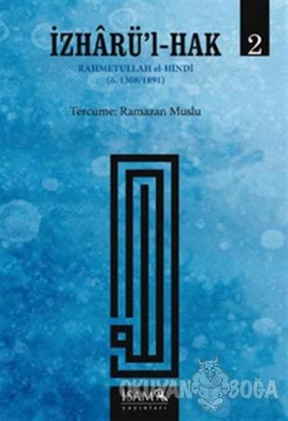 İzharü'l-Hak Cilt: 2 - Rahmetullah el-Hindi - İsam Yayınları