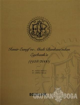 İzmir Esnaf ve Ahali Bankası'ndan Egebank'a (1928-2000) (Ciltli) - Sab