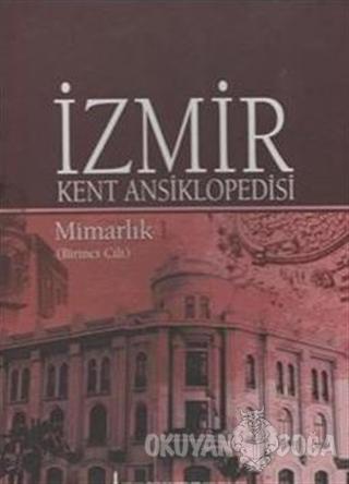 İzmir Kent Ansiklopedisi - Mimarlık 1. Cilt (Ciltli)