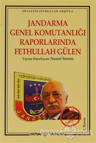 Jandarma Genel Komutanlığı Raporlarında Fethullah Gülen - Nusret Senem