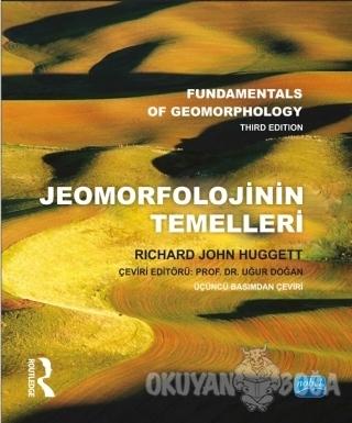 Jeomorfolojinin Temelleri - Richard John Huggett - Nobel Akademik Yayı